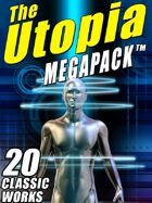 The Utopia Megapack: 20 Classic Utopian and Dystopian Works