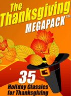 The Thanksgiving Megapack: 35 Holiday Classics for Thanksgiving