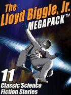 The Lloyd Biggle, Jr. Megapack: The Best Science Fiction Stories of Lloyd Biggle, Jr.