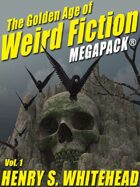 The Golden Age of Weird Fiction Megapack Vol.1: Henry S. Whitehead
