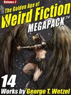 The Golden Age of Weird Fiction Megapack Vol. 2: George T. Wetzel