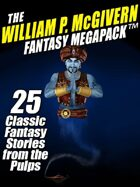 The William P. McGivern Fantasy Megapack: 25 Classic Fantasy Stories from the Pulps