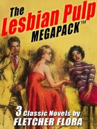 The Lesbian Pulp Megapack: Three Complete Novels