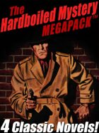 The Hardboiled Mystery Megapack: 4 Classic Crime Novels
