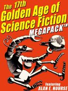 The 17th Golden Age of Science Fiction Megapack: Alan E. Nourse