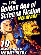 The 18th Golden Age of Science Fiction Megapack: Jerome Bixby