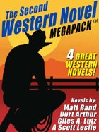 The Second Western Novel Megapack: 4 Great Western Novels