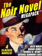 The Noir Novel Megapack: 4 Great Crime Novels