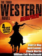 The Third Western Novel Megapack: 4 Great Western Novels!