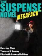The Suspense Novel Megapack: 4 Great Suspense Novels