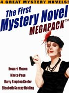 The First Mystery Novel Megapack: 4 Great Mystery Novels