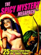 "The Spicy Mystery Megapack: 25 Tales from the ""Spicy"" Pulps"