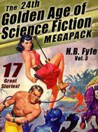 The 24th Golden Age of Science Fiction Megapack: H.B. Fyfe, Volume 3