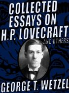 Collected Essays on H.P. Lovecraft and Others