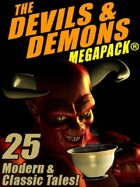 The Devils & Demons Megapack: 25 Modern and Classic Tales