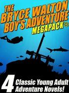The Bryce Walton Boy's Adventure Megapack