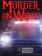 Murder on Wheels: 11 Tales of Crime on the Move