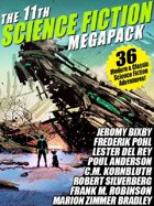 The 11th Science Fiction Megapack: 36 Modern and Classic Science Fiction Stories