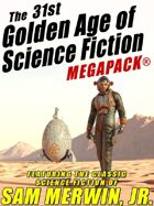The 31st Golden Age of Science Fiction Megapack: Sam Merwin, Jr.