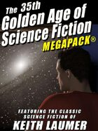 The 35th Golden Age of Science Fiction Megapack: Keith Laumer