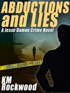 Abductions and Lies: A Jesse Damon Crime Novel