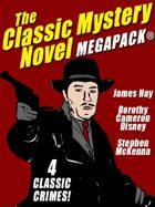 The Classic Mystery Novel Megapack: 4 Great Mystery Novels