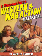 E. Hoffmann Price's War and Western Action Megapack: 19 Classic Stories