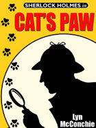 Cat's Paw: A Holmes and Watson / Miss Emily and Mandalay Novella