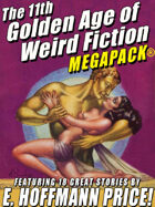 The 11th Golden Age of Weird Fiction Megapack: E. Hoffman Price