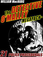 The Detective O'Malley MEGAPACK®: 21 Police Procedurals