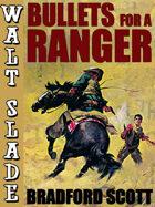 Bullets for a Ranger: A Walt Slade Western