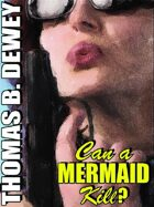 Can a Mermaid Kill?
