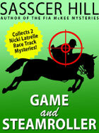 """Game"" and ""Steamroller"": Two Nicki Latrelle Mysteries"