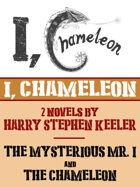 "I, Chameleon (""The Mysterious Mr. I"" and ""The Chameleon"")"