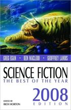 Science Fiction: The Best of the Year (2008 Edition)