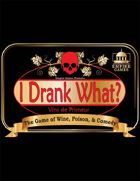 I Drank What?