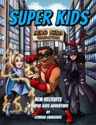 New Recruits - A Super Kids Adventure