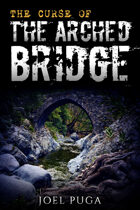 The Curse of the Arched Bridge