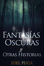 Fantasías Ocuras y Otras Historias