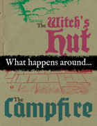 What's Happening... In the Witch's Hut & Around the Campfire