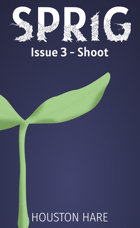 Shoot (Sprig, Issue #3)