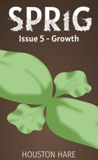 Growth (Sprig, Issue #5)