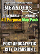 Meanders All-Purpose Map Pack - POST-APOCALYPTIC CITY EXPANSION