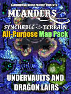 Meanders All-Purpose Map Pack - UNDERVAULTS AND DRAGON LAIRS