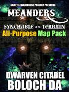 Meanders All-Purpose Map Pack - DWARVEN CITADEL: BOLOCH DA