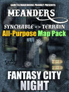 Meanders All-Purpose Map Pack - FANTASY CITY NIGHT