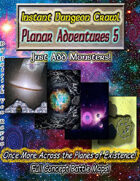 Instant Dungeon Crawl: Planar Adventures 5