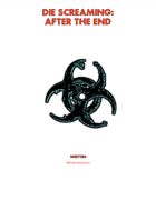 Die Screaming: After the End