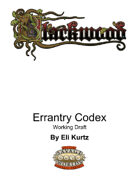 The Blackwood Errantry Codex: WORKING DRAFT