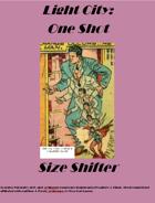 Light City: One Shot - Size Shifter